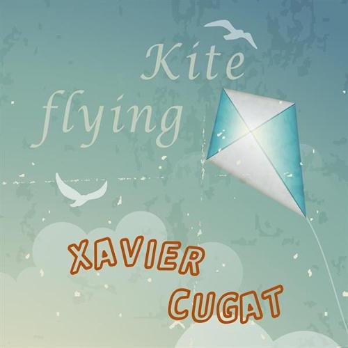 Xavier Cugat - Kite Flying 앨범이미지