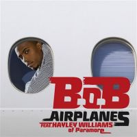 B.o.B - Airplanes (Feat. Hayley Williams Of Paramore) 앨범이미지
