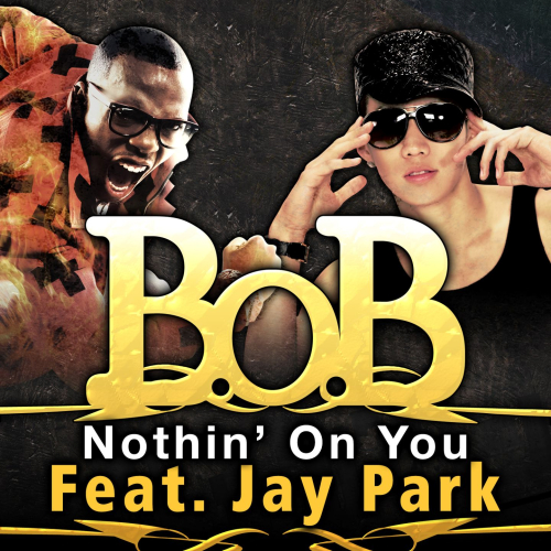 B.o.B - Nothin` On You (Feat. 재범) 앨범이미지