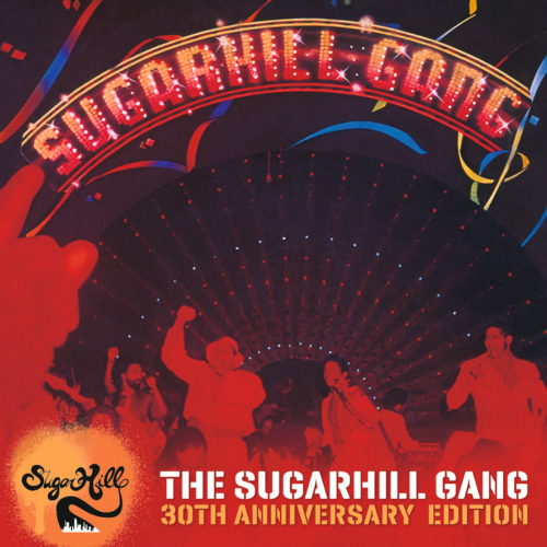 The Sugarhill Gang - The Sugarhill Gang - 30th Anniversary Edition 앨범이미지