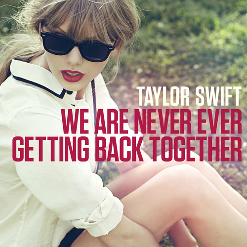 Taylor Swift - We Are Never Ever Getting Back Together 앨범이미지