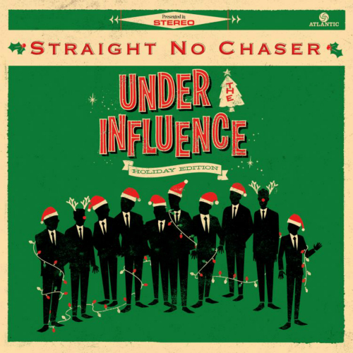 Straight No Chaser - Under The Influence: Holiday Edition 앨범이미지
