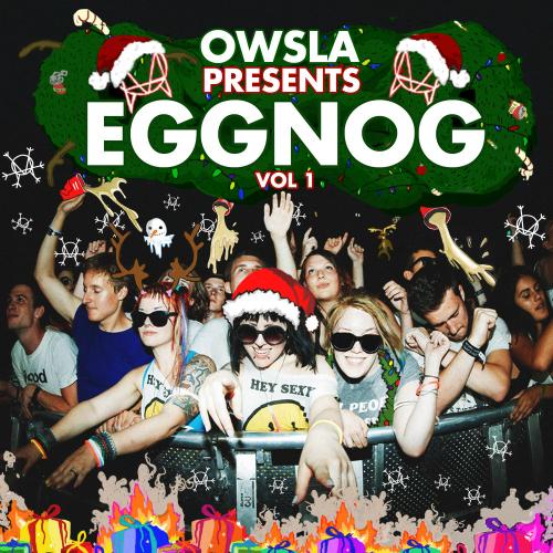 Skillexx - OWSLA Presents Eggnog, Vol. 1 앨범이미지