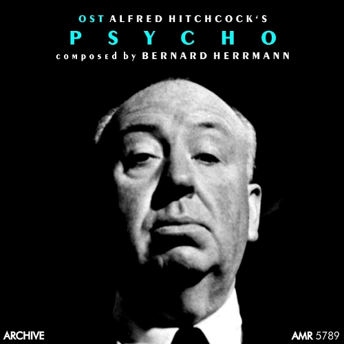 Bernard Herrmann - Alfred Hitchcock`s `Psycho` (Original Motion Picture Soundtrack) 앨범이미지