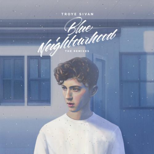 Troye Sivan - Blue Neighbourhood (The Remixes) 앨범이미지