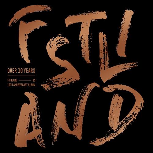 FTISLAND (FT아일랜드) - FTISLAND 10th Anniversary Album `OVER 10 YEARS` 앨범이미지