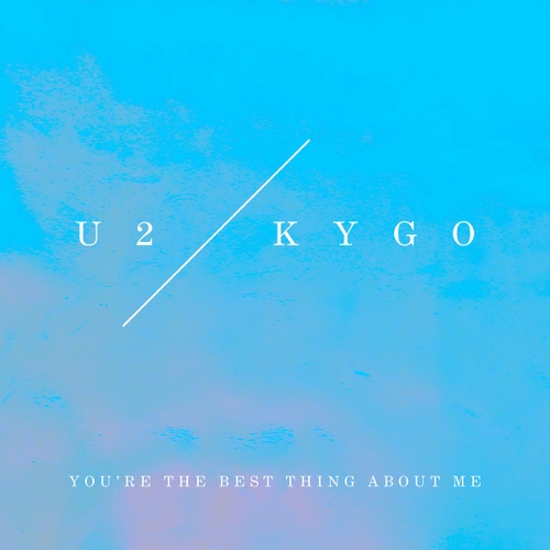 U2 - You`re The Best Thing About Me (U2 Vs. Kygo) 앨범이미지