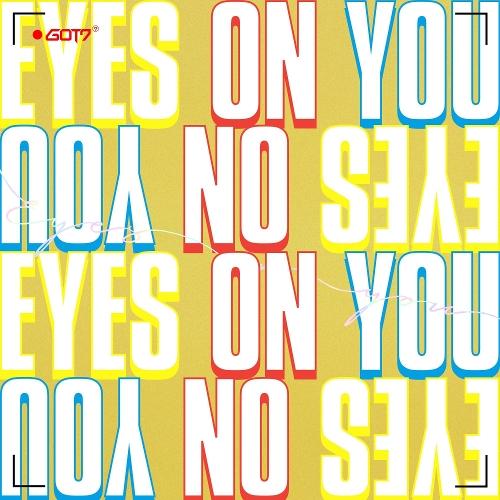 GOT7 (갓세븐) - Eyes On You 앨범이미지