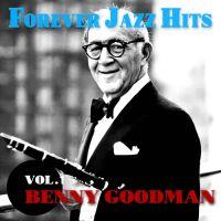 Benny Goodman - BENNY GOODMAN - FOREVER JAZZ HITS Vol.1 (베니 굿맨 재즈 히트 모음) 앨범이미지