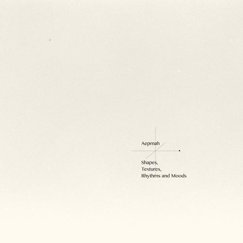 Aepmah (엡마) - Shapes, Textures, Rhythms and Moods 앨범이미지