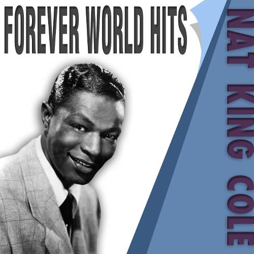 NAT KING COLE - FOREVER WORLD HITS (냇 킹 콜 월드 히트 모음) 앨범이미지